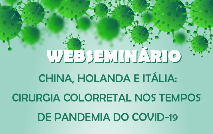 Web seminário: China, Holanda e Itália:  Cirurgia ColoRretal nos tempos  de pandemia do COVID-19 3